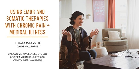 Using EMDR and Somatic Therapies with Chronic Pain + Medical Illness tickets