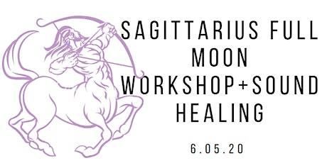Full Moon in Sagittarius Workshop & Sound Healing tickets
