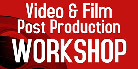 Video & Film Post-Production Workshop tickets