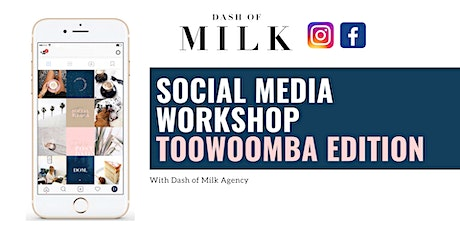 Social Media Workshop with Dash of Milk | Toowoomba Edition tickets