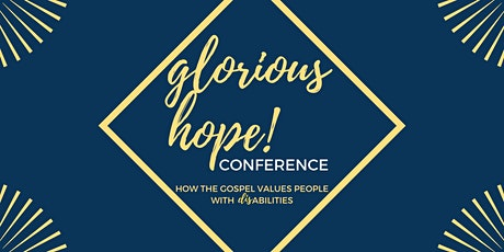 Glorious Hope: How the Gospel Values People with Disabilities tickets