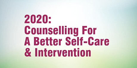 2020: Counselling for a Better Self-Care & Intervention tickets