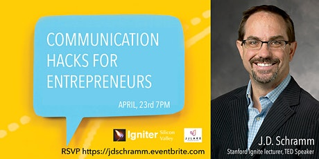 Communication Hacks for Entrepreneurs - JD Schramm, TED Speaker (Stanford) tickets