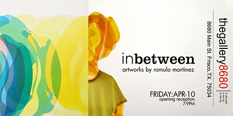 IN BETWEEEN Artworks by Romulo Martinez tickets