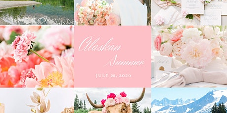 Alaskan Summer: A Styled By Sky Event tickets