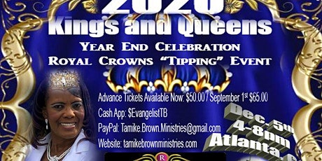 "Kings and Queens  / Royal Crowns ""Tipping"" Event - Year End Celebration tickets"