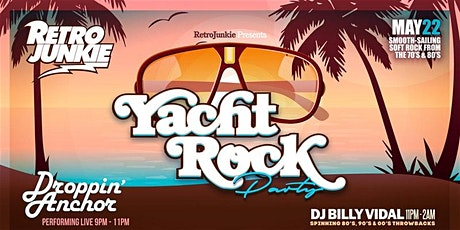 Yacht Rock Party w/ Droppin Anchor (70's/80's Soft Rock) + DJ Billy Vidal  tickets
