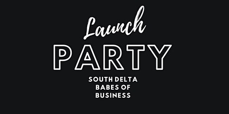 South Delta Babes of Business Launch Party tickets