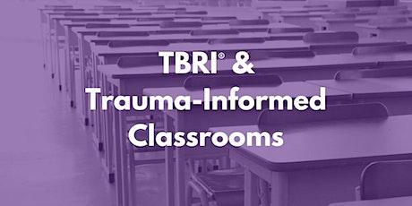 TBRI and Trauma Informed Classroom Training  tickets