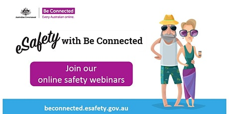 BeConnected Webinar - Can you Spot a scam/Staying safe on Facebook tickets