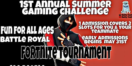 1st Annual Summer Gaming Fortnite Tourament  tickets