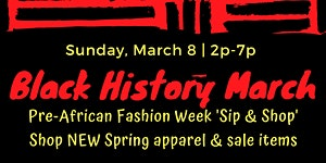 Black History March: Pre-African Fashion Week 'Sip &...