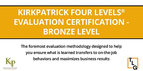 Kirkpatrick Four Levels® Evaluation Certification Program - Bronze Level tickets