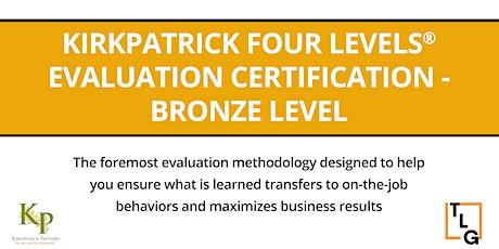 Kirkpatrick Four Levels® Evaluation Certification Program - Bronze Level tickets