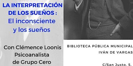 CONFERENCIA: EL INCONSCIENTE Y LOS SUEÑOS tickets