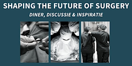 Shaping Future of Surgery - diner, discussie & inspiratie tickets