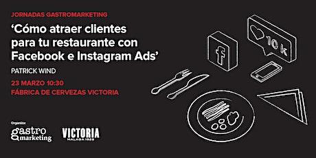 """Master Class """"Cómo atraer clientes para tu restaurante con Facebook & Instagram Ads"""" con Patrick Wind tickets"""