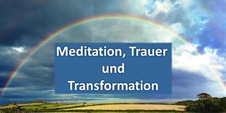 Meditation, Trauer und Transformation Tickets