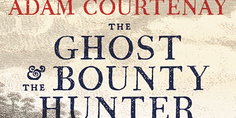 Author Talk: Adam Courtenay – The Ghost and the Bounty Hunter tickets