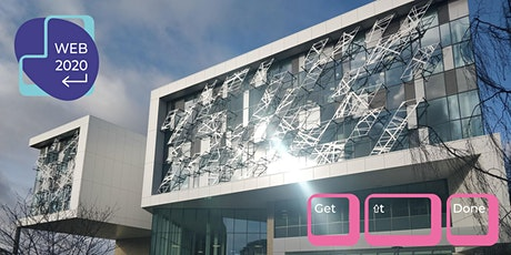 Web 2020 Showcase - Get it Done: at The University of Huddersfield tickets