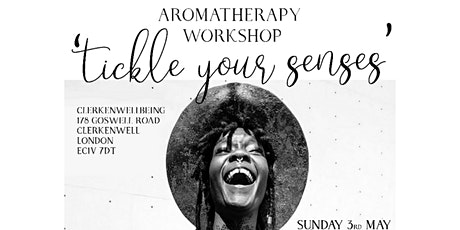 'Tickle Your Senses' Aromathetapy workshop 'An Exploration of the Maiden Phase' tickets