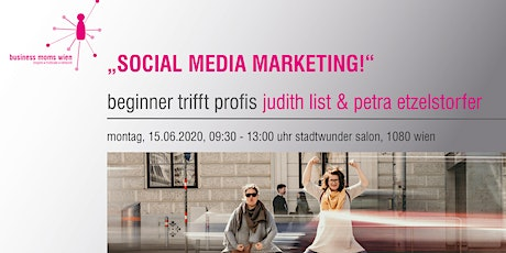 BM-Treffen - SOCIAL MEDIA MARKETING - mit Petra Etzelstorfer & Judith List tickets