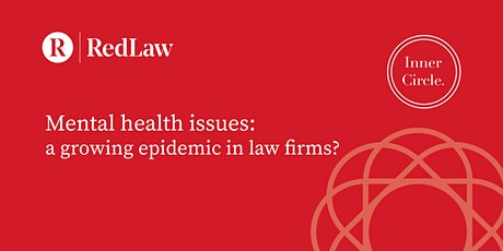 RedLaw Inner Circle: Mental health issues, a growing epidemic in law firms tickets