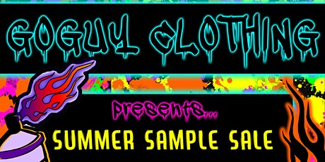 GOGUY CLOTHING PRESENTS.. THE BIG SUMMER SAMPLE SALE tickets