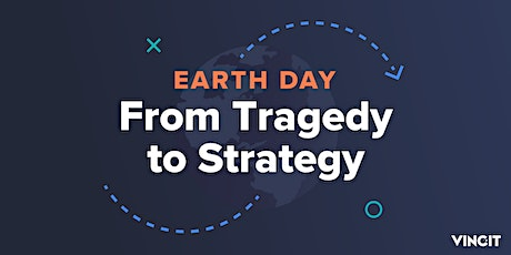 Earth Day: From Tragedy to Strategy (Online) tickets
