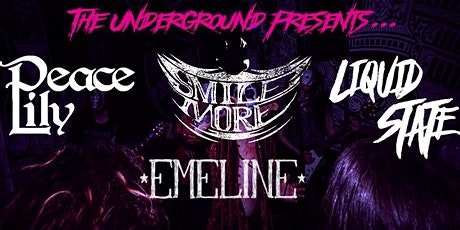 SMILE MORE/LIQUID STATE/PEACELILY/EMELINE @The Underground Plymouth tickets