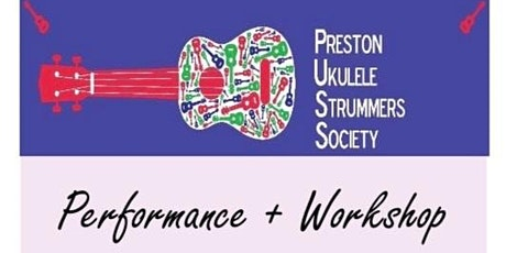 Preston Ukulele Strummers Society Return tickets