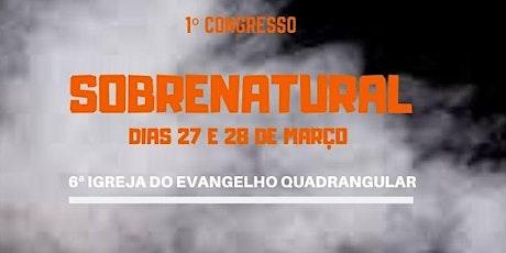 1º Congresso de Jovens 6ªIEQ: Sobrenatural ingressos