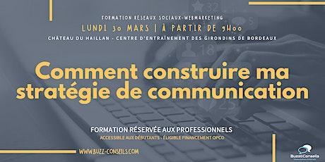 """Formation """"Comment construire ma stratégie de communication"""" billets"""
