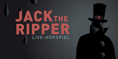 "Live-Hörspiel ""Jack the Ripper"" Tickets"