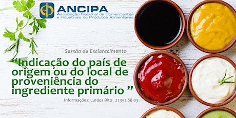 """CANCELADO """"Indicação do país de origem ou do local de proveniência do ingrediente primário """" bilhetes"""