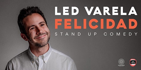 FELICIDAD - LED VARELA STAND UP (VIE 26 JUN) entradas