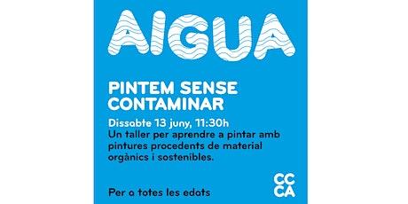 AIGUA: Pintem sense contaminar! entradas