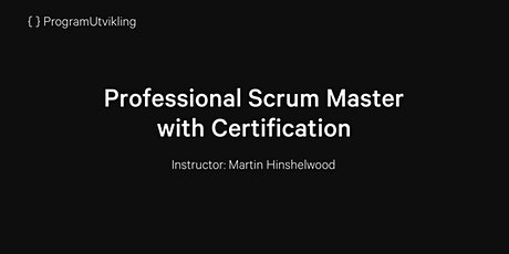 Professional Scrum Master with Certification - 9-10 Sept 2020 tickets