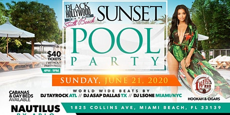POSTPONED JUNE 2021 FINALE BLACK HOLLYWOOD SOUTH BEACH SUNSET POOL PARTY tickets