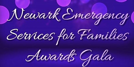 Newark Emergency Services for Families Awards Gala tickets