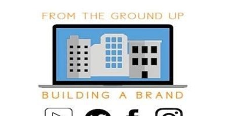 From The Ground Up: Building a Brand tickets
