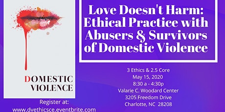 Love Doesn't Harm: Ethical Practice with Domestic Violence Abusers & Survivors tickets