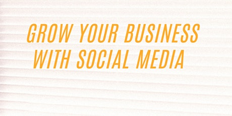 Grow your business with Social Media! tickets