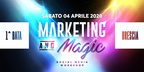 Marketing and Magic -  Il Workshop  per vincere sui social media - Brescia biglietti