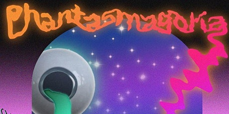POSTPONED - NEW DATE TBA: Phantasmagoria at The Bakery tickets