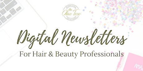 Digital Newsletters for Hair & Beauty Professionals tickets