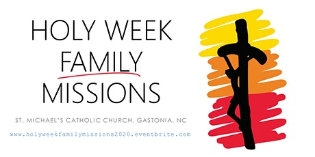 Holy Week Family Missions 2020 (Gastonia, NC) tickets