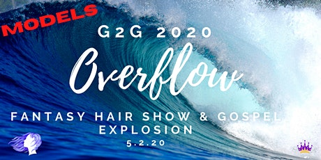 Models WANTED - Glory to Glory Fantasy Hair Show & Gospel Explosion tickets