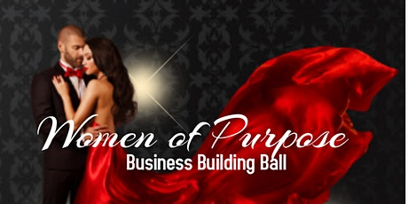 Pretty N Paid Media Presents:  Women  of Purpose - Business Building Ball tickets