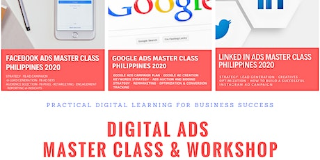 The 1st Digital Ads Master Class and Workshop Philippines2020 tickets